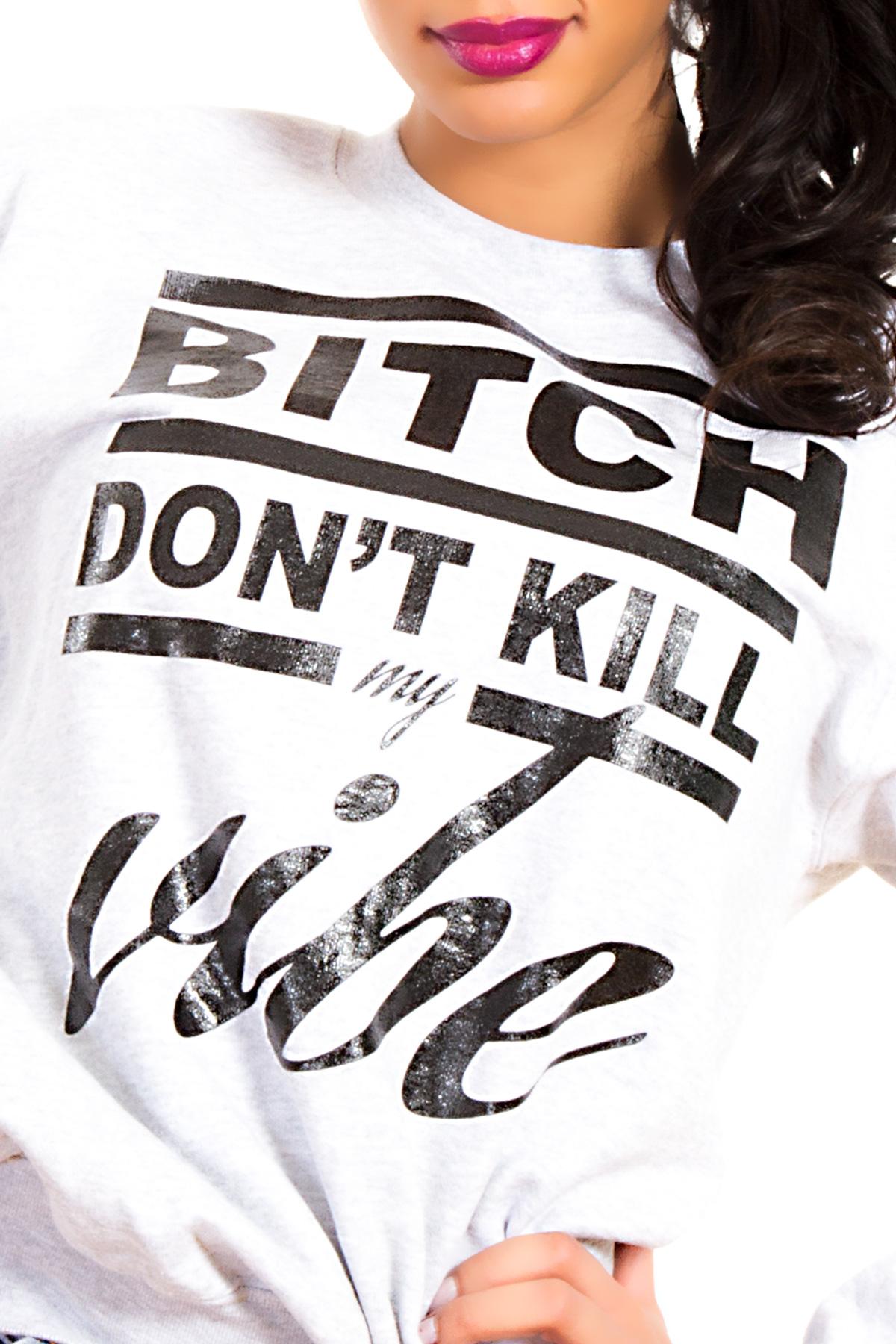 Hyori Bitch Don't Kill My Vibe Sweatshirt in Grau für Frauen